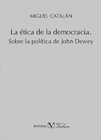 LA ÉTICA DE LA DEMOCRACIA SOBRE LA POLÍTICA DE JOHN DEWEY
