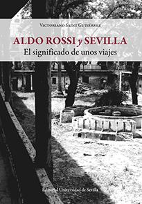 ALDO ROSSI Y SEVILLA                                                            EL SIGNIFICADO