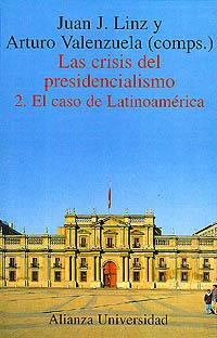 Las crisis del presidencialismo. 2. El caso de Latinoamérica