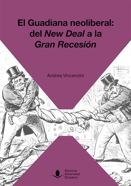 EL GUADIANA NEOLIBERAL: DEL NEW DEAL A LA GRAN RECESIÓN.