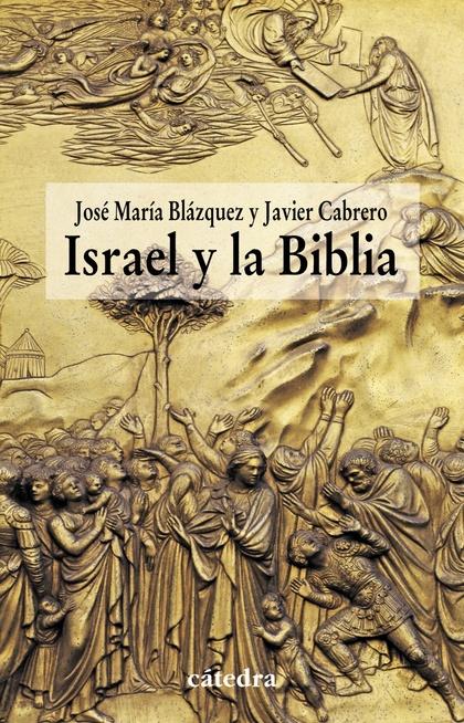 ISRAEL Y LA BIBLIA : RECIENTES APORTACIONES DE LA ARQUEOLOGÍA Y DE LA HISTORIOGRAFÍA A LA HISTO