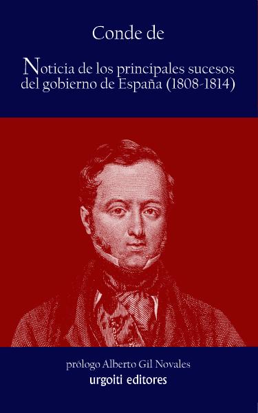 NOTICIA DE LOS PRINCIPALES SUCESOS OCURRIDOS EN EL GOBIERNO DE ESPAÑA, 1808-1814
