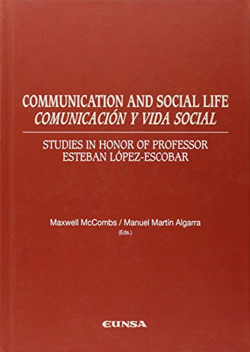 COMMUNICATION AND SOCIAL LIFE =  COMUNICACIÓN Y VIDA SOCIAL