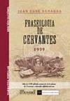FRASEOLOGIA DE CERVANTES : COLECCIÓN DE FRASES Y REFRANES QUE SE LEEN EN LAS OBRAS CERVANTINAS