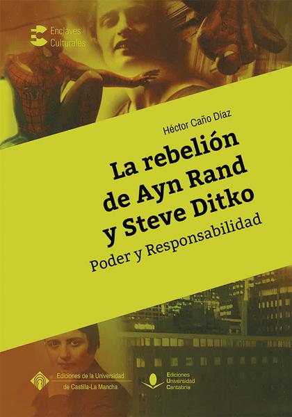 LA REBELIÓN DE AYN RAND Y STEVE DITKO. PODER Y RESPONSABILIDAD.