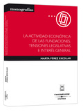 LA ACTIVIDAD ECONÓMICA DE LAS FUNDACIONES: TENSIONES LEGISLATIVAS E INTERÉS GENERAL