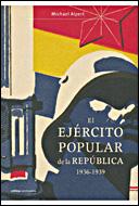 EL EJÉRCITO POPULAR DE LA REPÚBLICA, 1936-1939