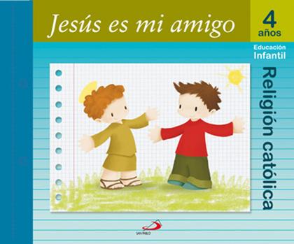 PROYECTO MANÁ, JESÚS ES MI AMIGO, RELIGIÓN CATÓLICA, EDUCACIÓN INFANTIL, 4 AÑOS
