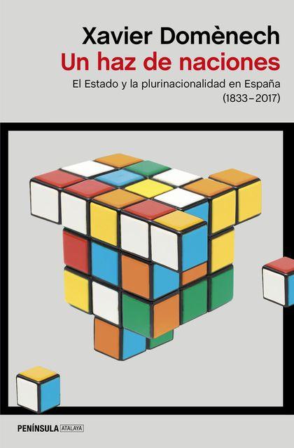 UN HAZ DE NACIONES. EL ESTADO Y LA PLURINACIONALIDAD EN ESPAÑA (1830-2017)