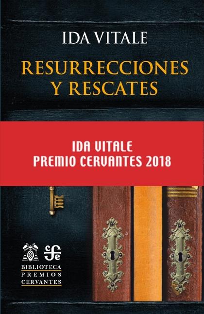 RESURRECCIONES Y RESCATES PREMIO CERVANTES 2018
