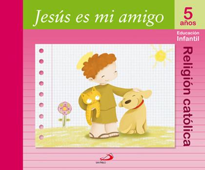 PROYECTO MANÁ, JESÚS ES MI AMIGO, RELIGIÓN CATÓLICA, EDUCACIÓN INFANTIL, 5 AÑOS