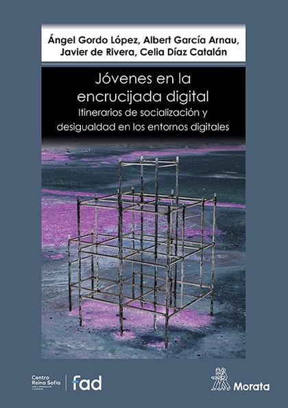 JÓVENES EN LA ENCRUCIJADA DIGITAL. ITINERARIOS DE SOCIALIZACIÓN Y DESIGUALDAD EN.