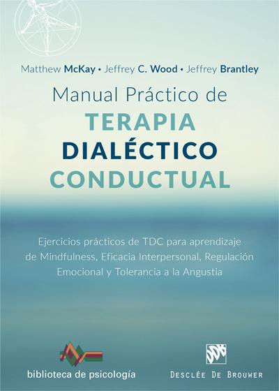 MANUAL PRÁCTICO DE TERAPIA DIALÉCTICO CONDUCTUAL. EJERCICIOS PRÁCTICOS DE TDC PA