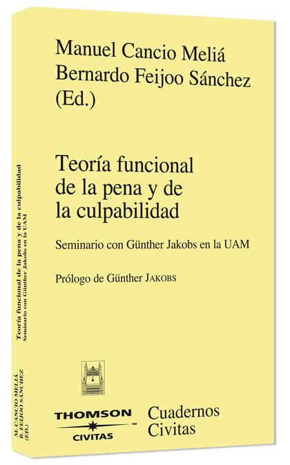TEORÍA FUNCIONAL DE LA PENA Y DE LA CULPABILIDAD