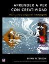 APRENDER A VER CON CON CREATIVIDAD                                              DISEÑO, COLOR Y