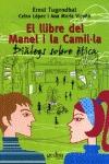 EL LLIBRE DEL MANEL I LA CAMIL·LA : DIÀLEGS SOBRE ÈTICA