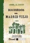 RECUERDOS DEL MADRID VIEJO : LEYENDAS DE LOS SIGLOS XVI Y XVII