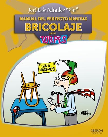 MANUAL DEL PERFECTO MANITAS : BRICOLAJE
