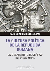 LA CULTURA POLÍTICA DE LA REPÚBLICA ROMANA                                      UN DEBATE HISTO