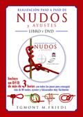 REALIZACIÓN PASO A PASO DE NUDOS Y AYUSTES. LIBRO Y DVD.