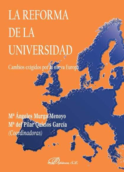 LA REFORMA DE LA UNIVERSIDAD : CAMBIOS EXIGIDOS POR LA NUEVA EUROPA