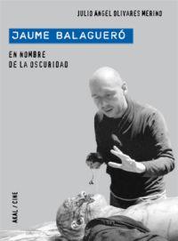 JAUME BALAGUERÓ : EN NOMBRE DE LA OSCURIDAD