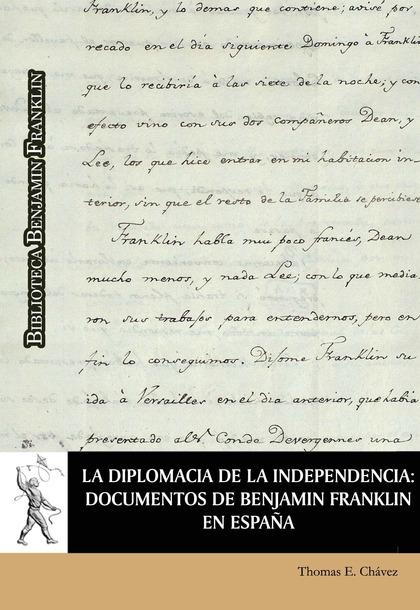 LA DIPLOMACIA DE LA INDEPENDENCIA: DOCUMENTOS DE BENJAMÍN FRANKLIN EN ESPAÑA.