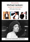MICHAEL JACKSON : SUEÑOS DE ESCAPISMO : OFF THE WALL, THRILLER Y BAD