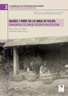 MUJERES Y NIÑOS EN LAS MINAS DE VIZCAYA : CUADERNOS DE INVESTIGACIÓN MINERA  (Nº 2)= EMAKUMEAK