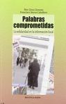 PALABRAS COMPROMETIDAS. LA SOLIDARIDAD EN LA INFORMACION LOCAL