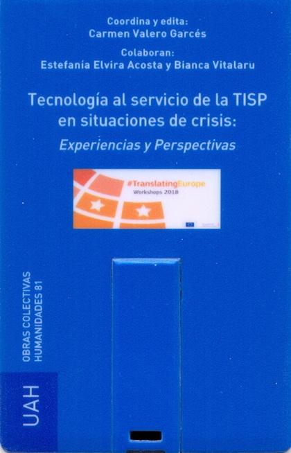 TECNOLOGÍA AL SERVICIO DE LA TISP EN SITUACIONES DE CRISIS: EXPERIENCIAS Y PERSP. TECHNOLOGY AT