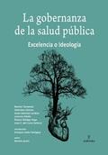 GOBERNANZA DE LA SALUD PÚBLICA, LA. EXCELENCIA O IDEOLOGÍA