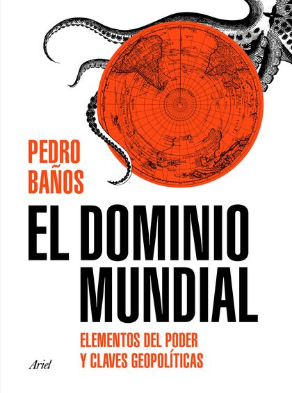 EL DOMINIO MUNDIAL. ELEMENTOS DEL PODER Y CLAVES GEOPOLÍTICAS
