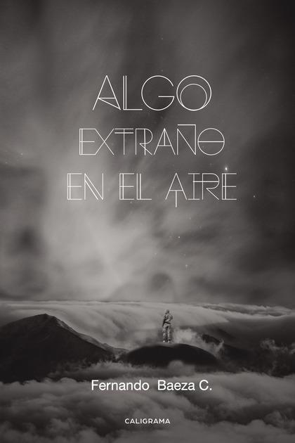 ALGO EXTRAÑO EN EL AIRE.