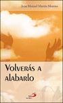 VOLVERÁS A ALABARLO