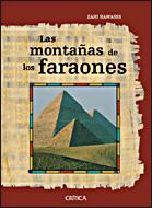 LAS MONTAÑAS DE LOS FARAONES: LA VERDADERA HISTORIA DE LOS CONSTRUCTORES DE PIRÁMIDES