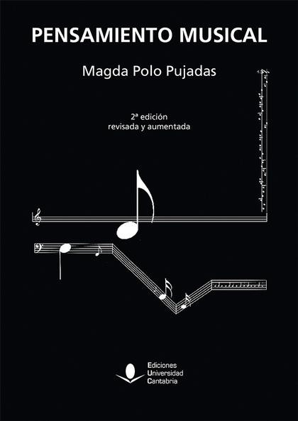 PENSAMIENTO MUSICAL, 2ª EDICIÓN REVISADA Y AUMENTADA.