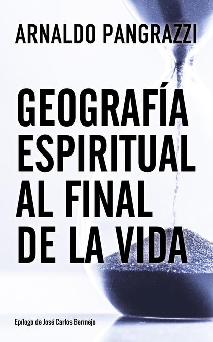 GEOGRAFÍA ESPIRITUAL AL FINAL DE LA VIDA.