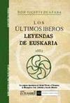 LOS ÚLTIMOS IBEROS : LEYENDAS DE EUSKARIA