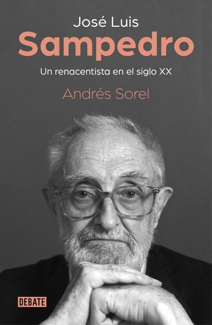 JOSÉ LUIS SAMPEDRO. UN RENACENTISTA EN EL SIGLO XX.