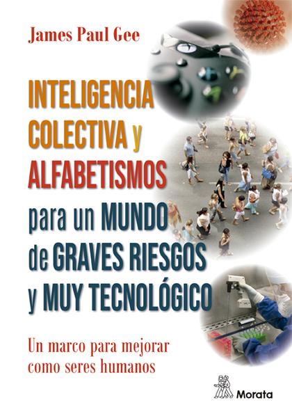 INTELIGENCIA COLECTIVA Y ALFABETISMO PARA NUESTRO MUNDO DE ALTO RIESGO EN CAMBIO
