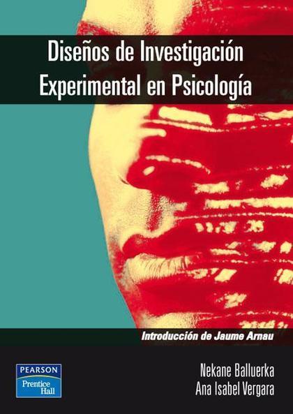 DISEÑOS DE INVESTIGACIÓN EXPERIMENTAL EN PSICOLOGÍA