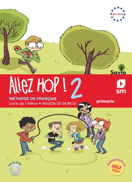 ALLEZ HOP! 2: LIVRE DE L´ÉLÈVE. 6 PRIMARIA. SAVIA.