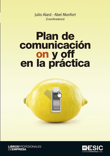 PLAN DE COMUNICACIÓN ON Y OFF EN LA PRÁCTICA.