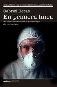 EN PRIMERA LÍNEA. UN TESTIMONIO DESDE LA UCI DE LA CRISIS DEL CORONAVIRUS