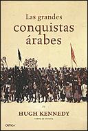 LAS GRANDES CONQUISTAS ÁRABES