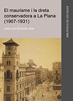 EL MAURISME I LA DRETA CONSERVADORA A LA PLANA (1907-1931).