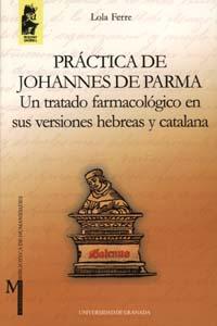 PRÁCTICA DE JOHANNES DE PARMA: UN TRATADO FARMACOLÓGICO EN SUS VERSION