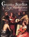 GRANDES SANTOS Y FUNDADORES : ATLAS HISTÓRICO