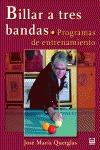 BILLAR A TRES BANDAS : PROGRAMAS DE ENTRENAMIENTO